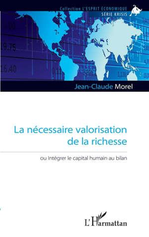 La nécessaire valorisation de la richesse ou Intégrer le capital humain au bilan