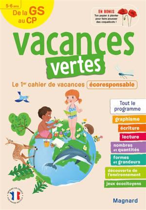 Vacances vertes de la GS au CP, 5-6 ans : le 1er cahier de vacances écoresponsable : tout le programme