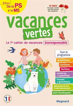 Vacances vertes de la PS à la MS, 3-4 ans : le 1er cahier de vacances écoresponsable : tout le programme
