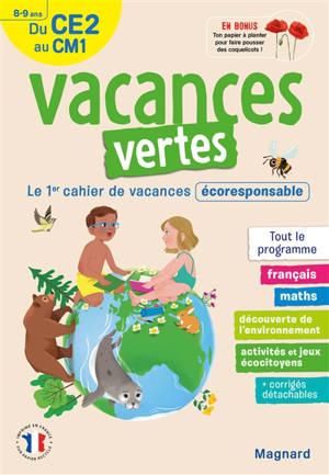 Vacances vertes du CE2 au CM1, 8-9 ans : le 1er cahier de vacances écoresponsable : tout le programme