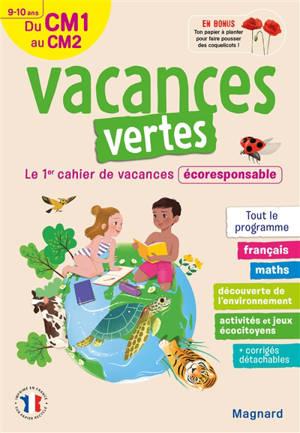 Vacances vertes du CM1 au CM2, 9-10 ans : le 1er cahier de vacances écoresponsable : tout le programme