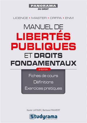 Manuel de libertés publiques et droits fondamentaux : fiches de cours, définitions, exercices pratiques : licence, master, CRFPA, ENM