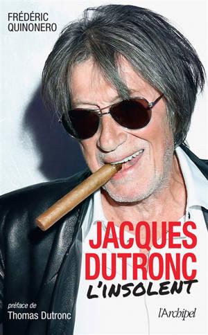 Jacques Dutronc : l'insolent