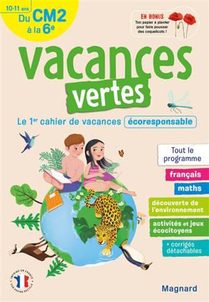 Vacances vertes du CM2 à la 6e, 10-11 ans : le 1er cahier de vacances écoresponsable : tout le programme