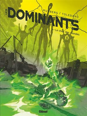 Les dominants. Volume 3, Le choc des mondes