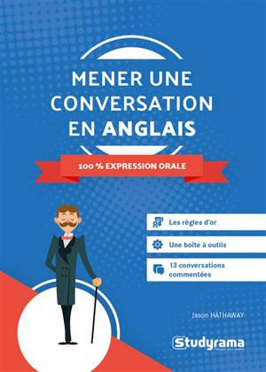 Mener une conversation en anglais : 100 % expression orale