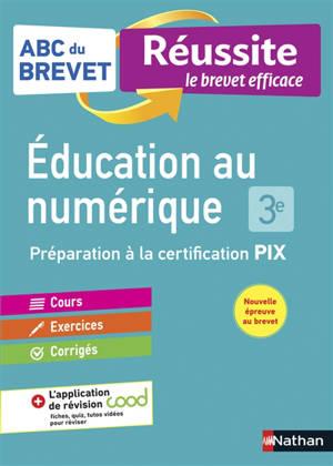 Education au numérique : préparation à la certification PIX : 3e