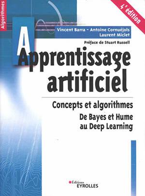 Apprentissage artificiel : concepts et algorithmes : de Bayes et Hume au deep learning