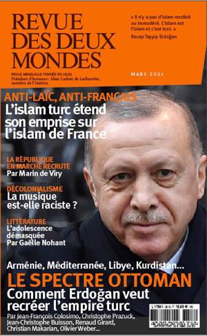 Revue des deux mondes. n° (2021), Le spectre ottoman : comment Erdogan veut recréer l'empire turc : Arménie, Méditerranée, Lybie, Kurdistan...