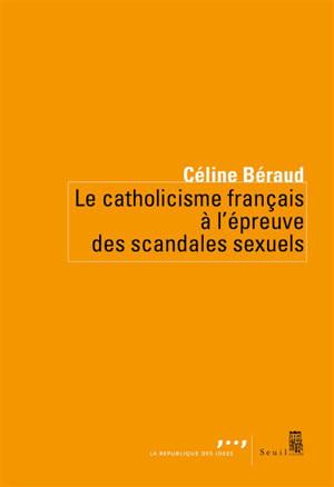 Le catholicisme français à l'épreuve des scandales sexuels