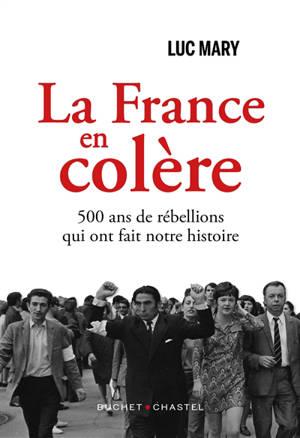 La France en colère : 400 ans de rébellions qui ont fait notre histoire