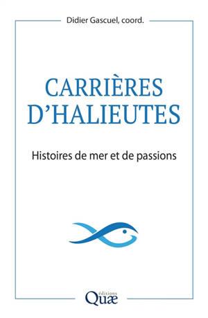 Carrières d'halieutes : histoires de mer et de passions