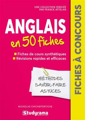Anglais en 50 fiches : méthodes, savoir-faire, astuces
