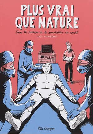 Plus vrai que nature : dans les coulisses de la simulation en santé