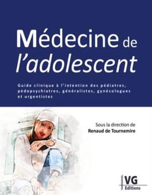Médecine de l'adolescent : guide clinique à l'intention des pédiatres, pédopsychiatres, généralistes, gynécologues et urgentistes