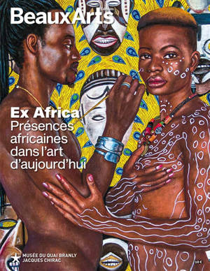Ex Africa : présences africaines dans l'art d'aujourd'hui : Musée du quai Branly-Jacques Chirac