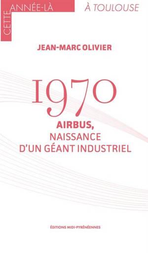 1970 : Airbus, naissance d'un géant industriel