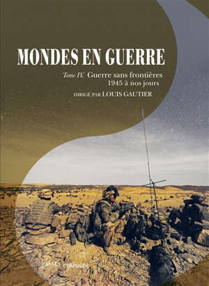 Mondes en guerre. Volume 4, Guerre sans frontières