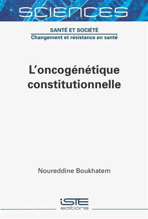 L'oncogénétique constitutionnelle