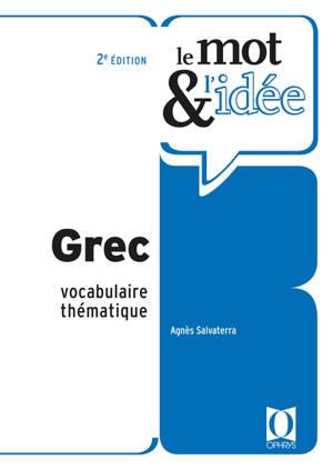 Le mot & l'idée : grec : vocabulaire thématique