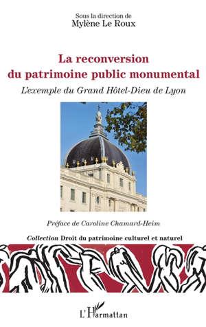 La reconversion du patrimoine public monumental : l'exemple du Grand Hôtel-Dieu de Lyon