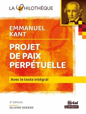 Projet de paix perpétuelle, Emmanuel Kant : avec le texte intégral