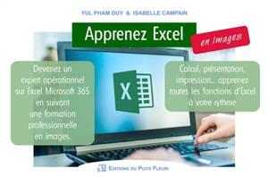 Apprenez Excel... en images : devenez un expert opérationnel sur Excel Microsoft 365