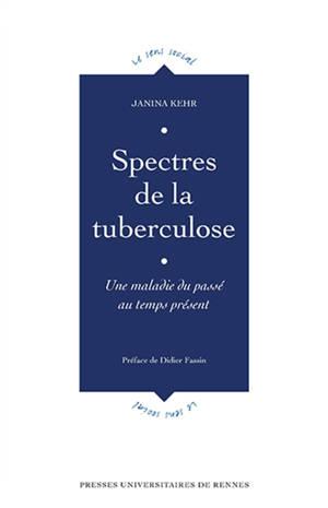 Spectres de la tuberculose : une maladie du passé au temps présent
