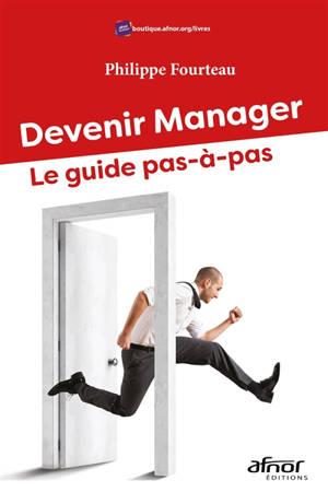 Devenir manager : le guide pas-à-pas