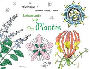 L'étonnante vie des plantes