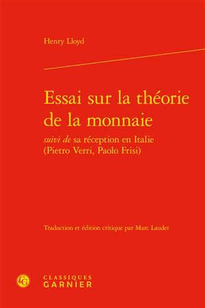 Essai sur la théorie de la monnaie : suivi de sa réception en Italie (Pietro Verri, Paolo Frisi)