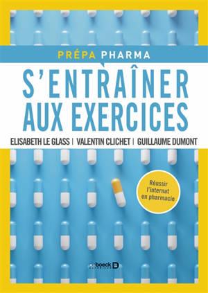 S'entraîner aux exercices : réussir l'internat en pharmacie