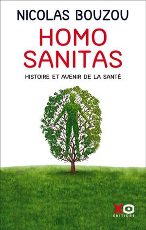 Homo sanitas : histoire et avenir de la santé