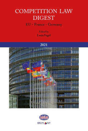 Competition law digest : EU, France, Germany : 2021