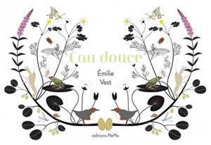 Eau douce ou Quelques métamorphoses de la faune et de la flore empruntées aux rivières, lacs, étangs, marais d'Europe...