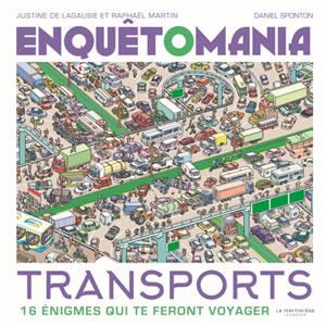 Enquêtomania, Transports : 16 énigmes qui te feront voyager