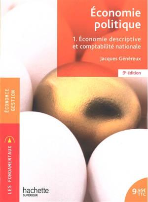 Economie politique. Volume 1, Economie descriptive et comptabilité nationale