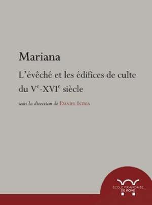 Mariana : l'évêché et les édifices de culte du Ve-XVIe siècle