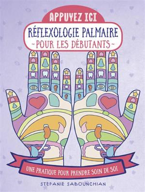 Réflexologie palmaire pour les débutants : une pratique pour prendre soin de soi