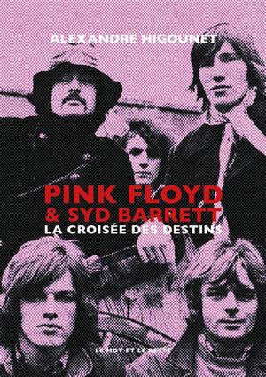 Pink Floyd & Syd Barrett : la croisée des destins