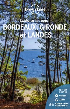 Bordeaux, Gironde et Landes : explorer la région