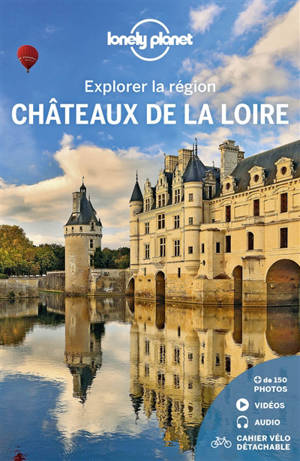 Châteaux de la Loire : explorer la région