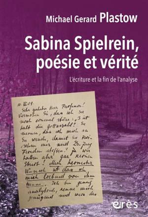Sabina Spielrein, poésie et vérité : l'écriture et la fin de l'analyse