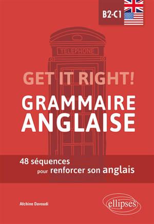 Get it right! grammaire anglaise B2-C1 : 48 séquences pour renforcer son anglais