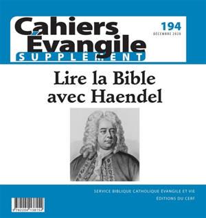 Cahiers Evangile, supplément. n° 194, Lire la Bible avec Haendel