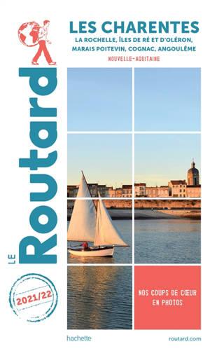 Les Charentes : La Rochelle, îles de Ré et d'Oléron, Marais poitevin, Cognac, Angoulême, Nouvelle-Aquitaine : 2021-2022