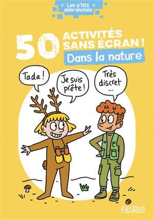 50 activités sans écran ! : dans la nature