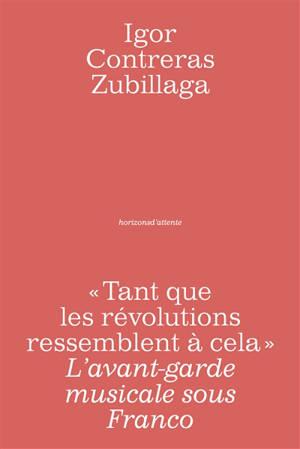 Tant que les révolutions ressemblent à cela : l'avant-garde musicale sous Franco