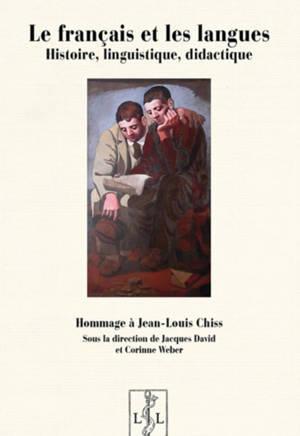 Le français et les langues : histoire, linguistique, didactique : hommage à Jean-Louis Chiss