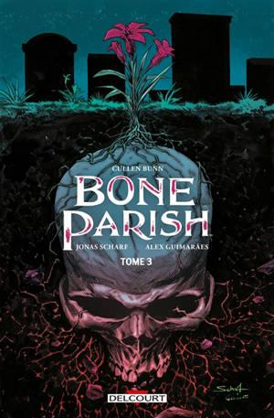 Bone parish. Volume 3